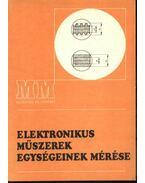 Elektonikus műszerek egységeinek mérése