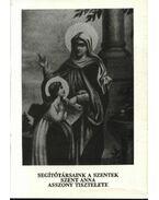 Segítőtársaink a szentek szent Anna asszony tiszteletére