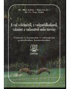 A vad védelméről, a vadgazdálkodásról, valamint a vadászatról szóló törvény