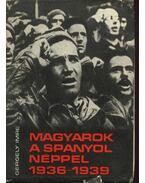 Magyarok a spanyol néppel (1936-1939)