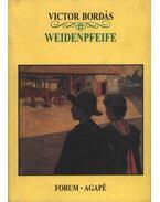 Weidenpfeife - Bordás Victor