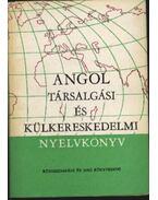 Angol társalgási és külkereskedelmi nyelvkönyv