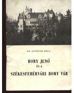 BoryJenő és a székesfehérvári Bory vár
