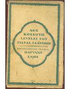 Agg Kossuth levelei egy fiatal leányhoz