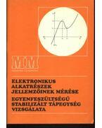 Elektronikus alkatrészek jellemzőinek mérése