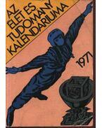 Az Élet és Tudomány kalendáriuma 1971