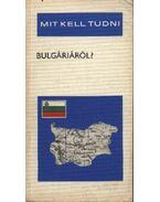 Mit kell tudni Bulgáriáról?
