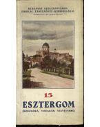 Esztergom( Dobogókő, Visegrád, Szentendre)
