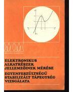 Elektromos alkatrészek jellemzőinek mérése; Egyenfeszültségű stabililzált tápegység vizsgálata