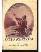 Jézus követése - Ecsedy Aladár dr.