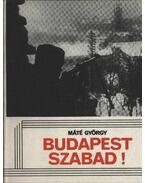 Budapest szabad!