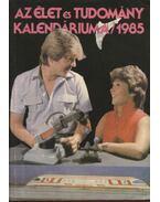 Az élet és tudomány kalendáriuma 1985