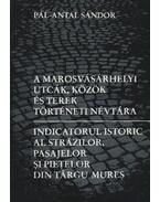 atirni - A marosvásárhelyi utcák, közök és terek történeti névtára
