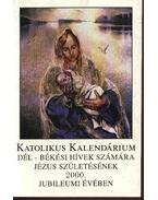 Katolikus kalendárium Dél-Békési hívek számára Jézus születésének 2000. évében