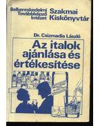 Az italok ajánlása és értékesítése - Dr. Csizmaida László