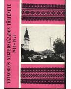 Tótkomlós negyedszázados története 1944-1970