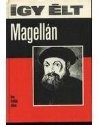 Így élt Magellán