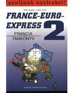 France-Euro-express 2 (Francia tankönyv + munkafüzet)