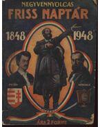 Negyvennyolcas friss naptár 1848-1948