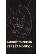 Latinovics Zoltán - Verset mondok