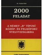 2000 Feladat a német B típusú közép- és felsőfokú nyelvvizsgákra