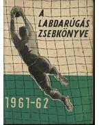 A labdarúgás zsebkönyve 1961-62