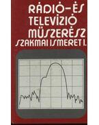 Rádió- és televízió műszerész szakmai ismeret I-II. kötet - Mező Béla - Varsányi János, Pálinszki Antal - S. Tóth Ferenc