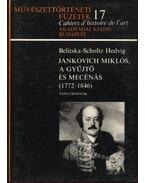 Jankovich Miklós, a gyűjtő és mecénás (1772-1846)