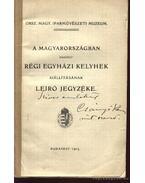 A Magyarországban készült régi egyházi kelyhek kiállításának leíró jegyzéke (dedikált)