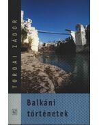 Balkáni történetek