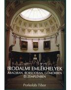 Irodalmi emlékhelyek Abaújban, Borsodban, Gömörben és Zemplénben