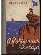 A Robinsonok iskolája - Verne Gyula
