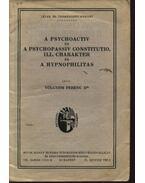 A psychoactiv és a psychopassiv constituo, ill. charakter és a hypnophilitas