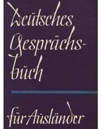 Deutsches Gesprachsbuch für Auslander