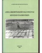 A bolgárkereskedés hagyományai Szentesen és környékén