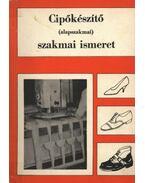 Cipőkészítő (alapszakmai) szakmai ismeret