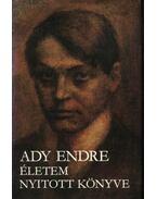 Ady Endre - Életem nyitott könyve