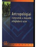 Antropológiai irányzatok a második világháború után