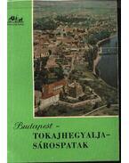 Budapest-Tokajhegyalja-Sárospatak