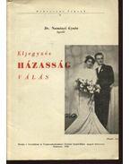 Eljegyzés, házasság, válás