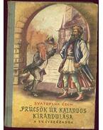 Prücsök úr kalandos kirándulása a XV. századba - Chech, Svatopluk