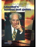 Champion's friend, friendship's champion: Lilienthal's hundred best games