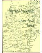 Migráció és telpülésa a Duna-Tisza közén