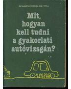 Mit, hogyan kell tudni a gyakorlati autóvizsgán?