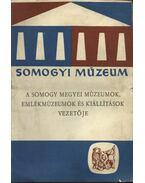 A somogy megyei múzeumok,emlékmúzeumok és kiállítások vezetője