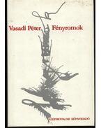 Fényromok - Vasadi Péter