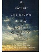 A kutatás Srí Krsna A Valóság, A Gyönyörű után - Sríla Bhakti Raksaka Srídhara Deva Goswámi Maharája
