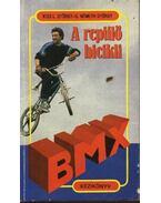 A repülő bicikli (BMX kézikönyv)