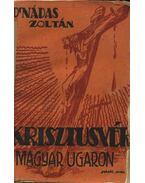 Krisztusvér a magyar ugaron