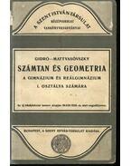 Számtan és geometria a gimnázium és reálgimnázium I. osztálya számára